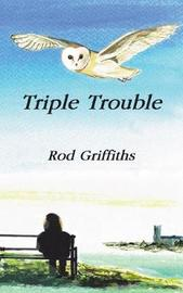 Triple Trouble by Rod Grifiths image
