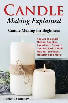 Candle Making Explained by Cynthia Cherry image