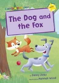The Dog and the Fox (Early Reader) by Jenny Jinks