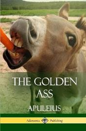 The Golden Ass (Classics of Ancient Roman Literature) by . Apuleius