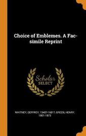 Choice of Emblemes. a Fac-Simile Reprint by Geffrey Whitney