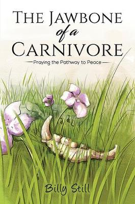 The Jawbone of a Carnivore by Billy Still