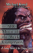 The ABC Movie of the Week Companion by Michael Karol