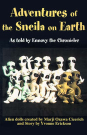 Adventures of the Sneila on Earth: As Told by Ennovy the Chronicler by Marji Ozawa Cicerich image