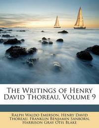 The Writings of Henry David Thoreau, Volume 9 by Franklin Benjamin Sanborn