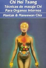 Chi Nei Tsan: Tecnicas de Masaje Chi Para los Organos Internos by Maneewan Chia image