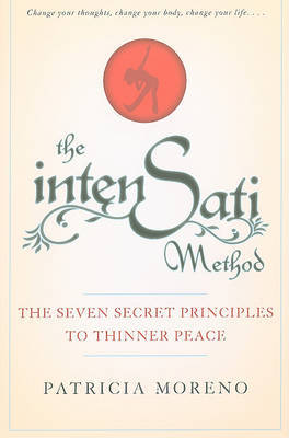 The IntenSati Method: Seven Principles to Thinner Peace by Patricia Moreno image