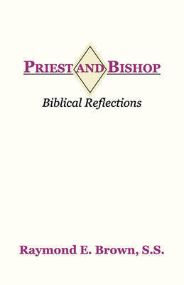 Priest and Bishop by Raymond Edward Brown