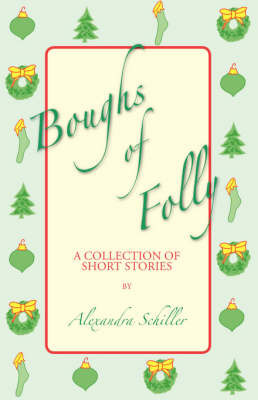 Boughs of Folly by Alexandra Schiller