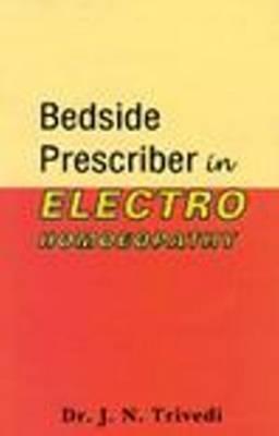 Bedside Prescriber in Elecro Homoeopathy by J.N. Trivedi