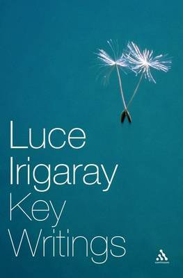 Luce Irigaray: Key Writings