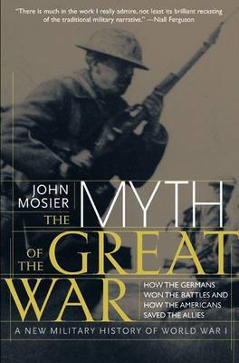 Myth of the Great War by John Mosier image