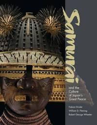 Samurai and the Culture of Japan`s Great Peace by Fabian Drixler
