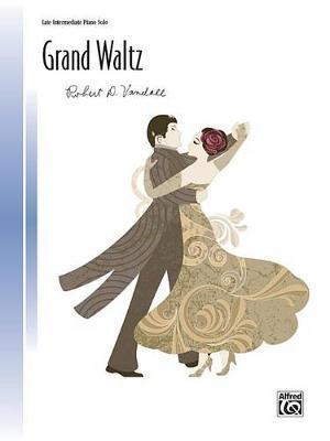 Grand Waltz by Robert D Vandall
