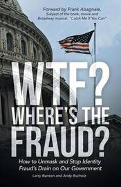 Wtf? Where's the Fraud? by Larry Benson