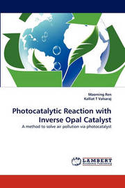 Photocatalytic Reaction with Inverse Opal Catalyst by Maoming Ren