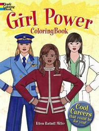 Girl Power Coloring Book: Cool Careers That Could Be for You! by Eileen Miller