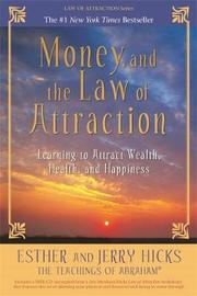 Money and the Law of Attraction: Learning to Attract Wealth, Health and Happiness (Book + CD) by Esther Hicks