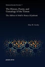 The History, Poetry, and Genealogy of the Yemen by Elise W. Crosby image
