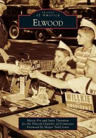 Elwood by Elwood Chamber of Commerce