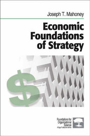 Economic Foundations of Strategy by Joseph T. Mahoney image