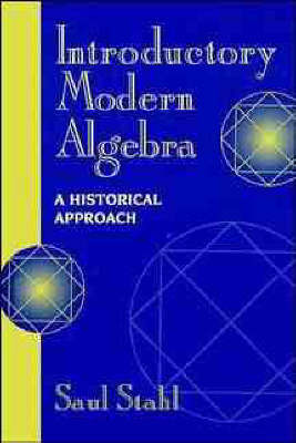 Introductory Modern Algebra: An Historical Approach by Saul Stahl image
