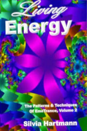 Living Energy: The Patterns and Techniques Of EmoTrance: v. 2 by Dr. Silvia Hartmann, PhD image