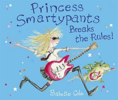 Princess Smartypants Breaks the Rules! by Babette Cole image