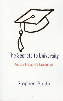Secrets to University by Stephen Smith