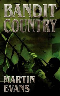 Bandit Country by Martin Evans image