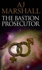 The Bastion Prosecutor: Episode 1 by A.J. Marshall image
