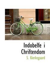 Indobelfe I Chriftendom by Soren Kierkegaard