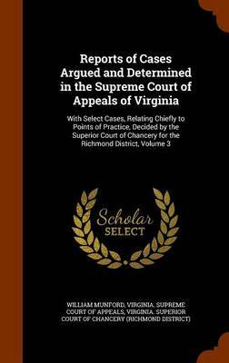 Reports of Cases Argued and Determined in the Supreme Court of Appeals of Virginia by William Munford image
