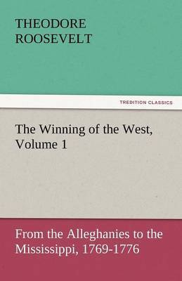 The Winning of the West, Volume 1 by Theodore Roosevelt image