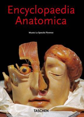 Encyclopaedia Anatomica by Monika Von During