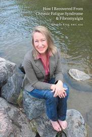 How I Recovered from Chronic Fatigue Syndrome & Fibromyalgia by Rhonda King