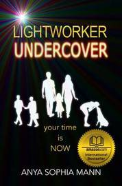 Lightworker Undercover by Anya Sophia Mann image