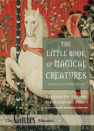 The Little Book of Magical Creatures by Elizabeth Pepper