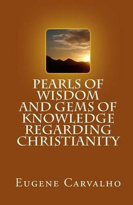 Pearls of Wisdom and Gems of Knowledge Regarding