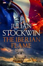 The Iberian Flame by Julian Stockwin