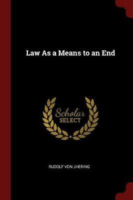 Law as a Means to an End by Rudolf Von Jhering image