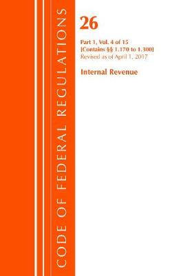 Code of Federal Regulations, Title 26 Internal Revenue 1.170-1.300, Revised as of April 1, 2017 by Office of The Federal Register (U.S.) image