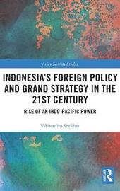 Indonesia's Foreign Policy and Grand Strategy in the 21st Century by Shekhar Vibhanshu