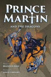 Prince Martin and the Dragons by Brandon Hale image