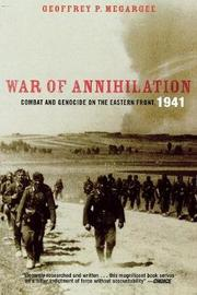 War of Annihilation by Geoffrey P. Megargee