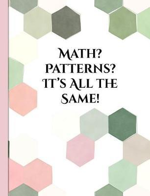 Math? Patterns? It's All the Same! by Spunky Notebooks image