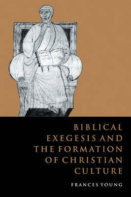 Biblical Exegesis and the Formation of Christian Culture by Frances Margaret Young image