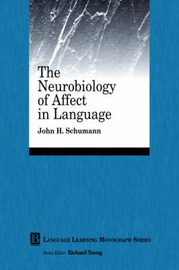 The Neurobiology of Affect in Language Learning by John H. Schumann