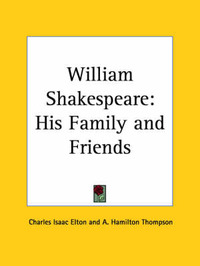 William Shakespeare: His Family by Charles Isaac Elton image