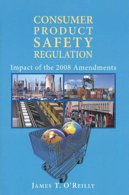 Consumer Product Safety Regulation by James O'Reilly image